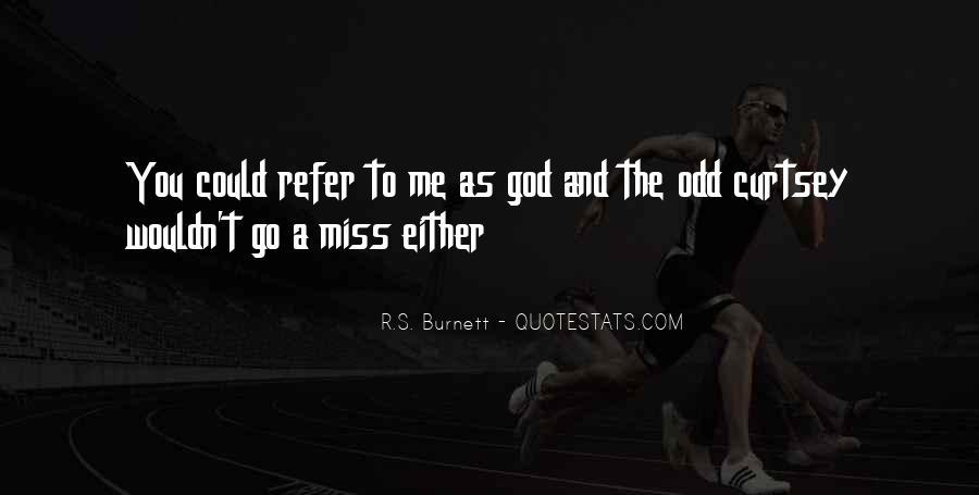 R.S. Burnett Quotes #1748511