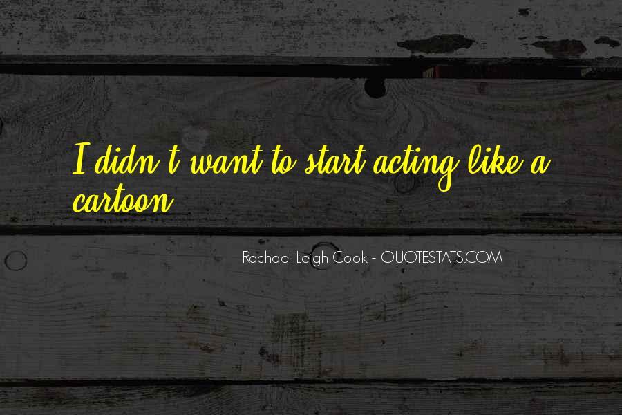 Rachael Leigh Cook Quotes #1552976