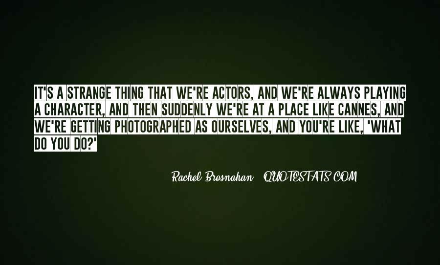Rachel Brosnahan Quotes #1716463