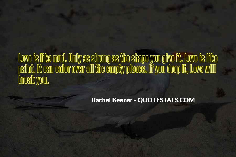 Rachel Keener Quotes #911799