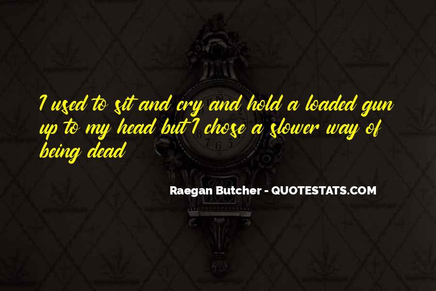 Raegan Butcher Quotes #1088517
