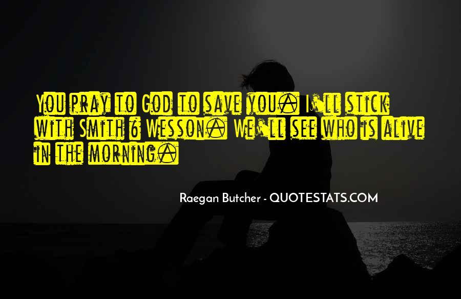 Raegan Butcher Quotes #477069