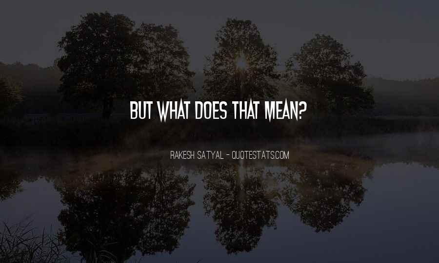Rakesh Satyal Quotes #484883