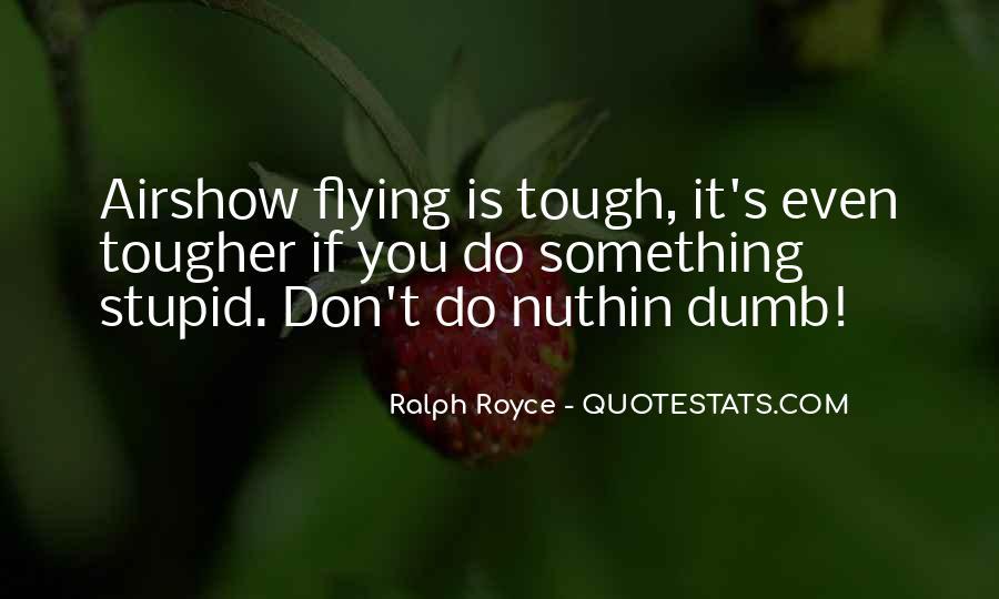 Ralph Royce Quotes #711645