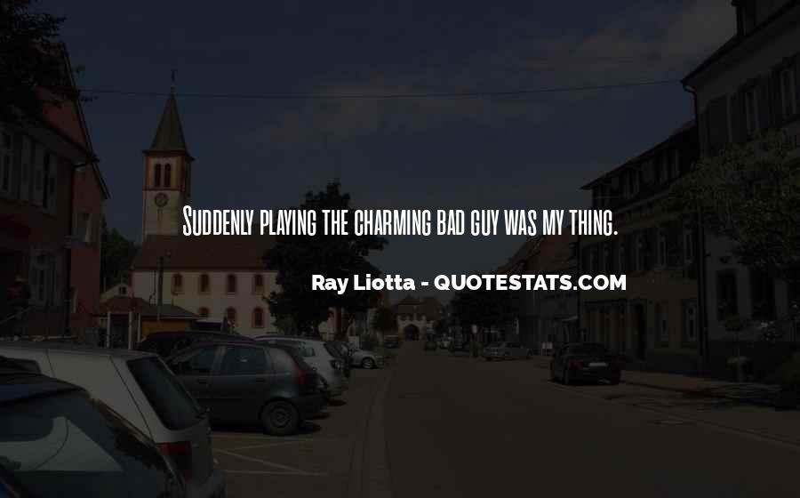 Ray Liotta Quotes #1852077