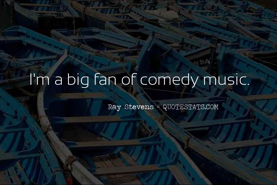 Ray Stevens Quotes #1576985