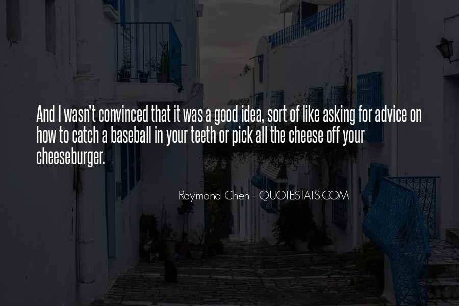 Raymond Chen Quotes #1773061