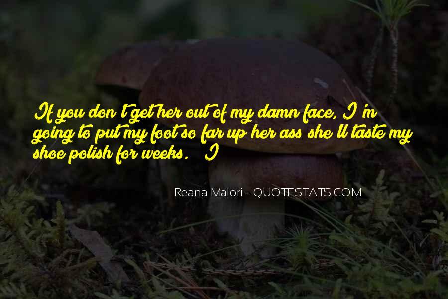 Reana Malori Quotes #594248