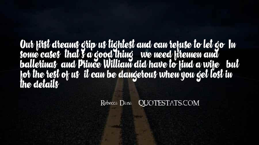 Rebecca Dana Quotes #824404