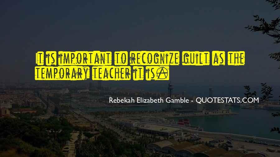 Rebekah Elizabeth Gamble Quotes #1826464