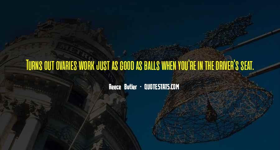 Reece Butler Quotes #854697