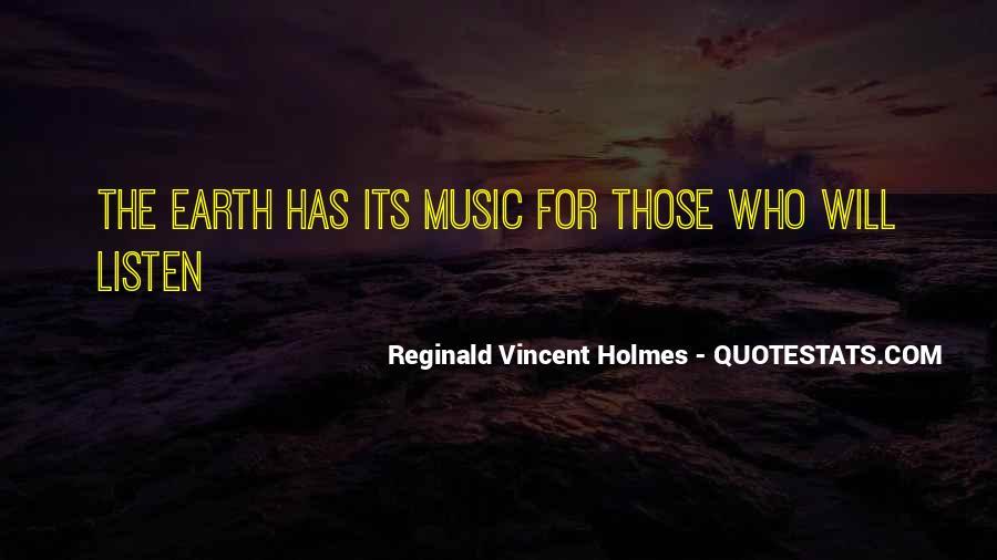 Reginald Vincent Holmes Quotes #1448555