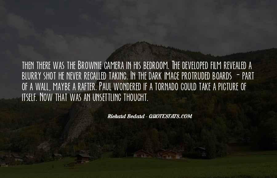 Richard Bedard Quotes #1303913