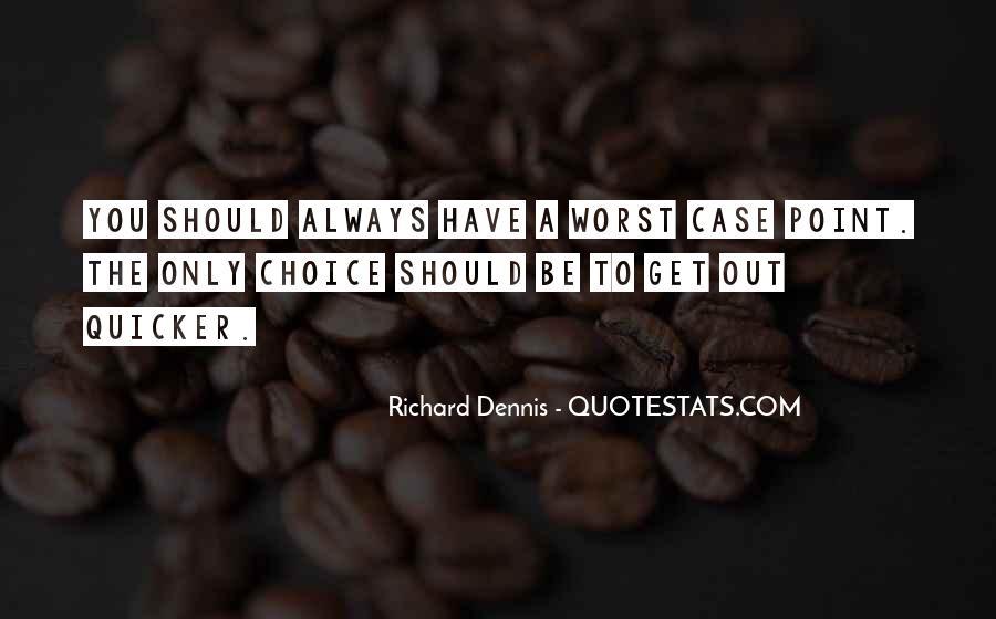 Richard Dennis Quotes #1128106