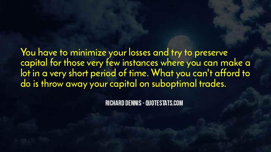 Richard Dennis Quotes #1389517