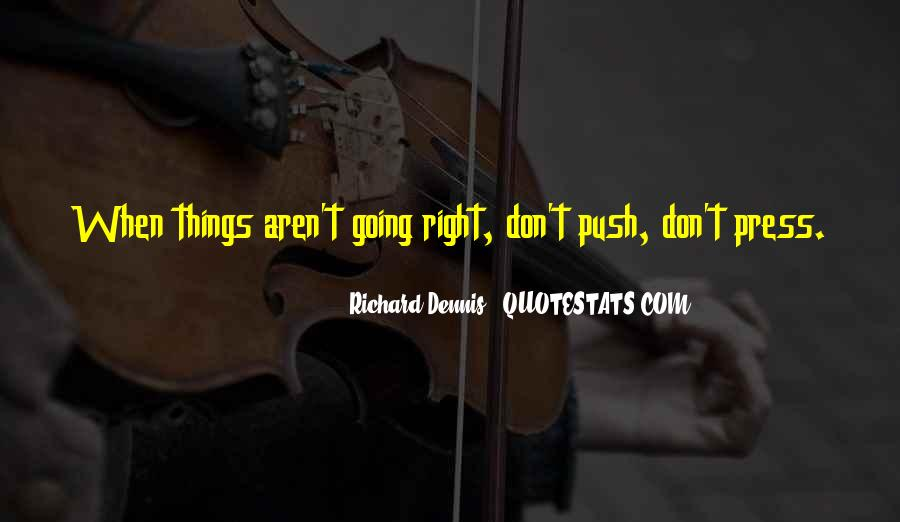 Richard Dennis Quotes #1778503