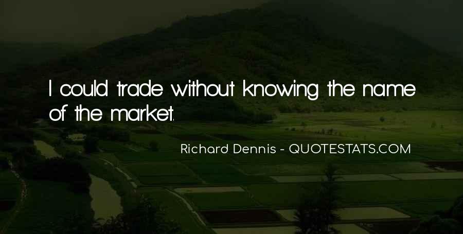 Richard Dennis Quotes #648342