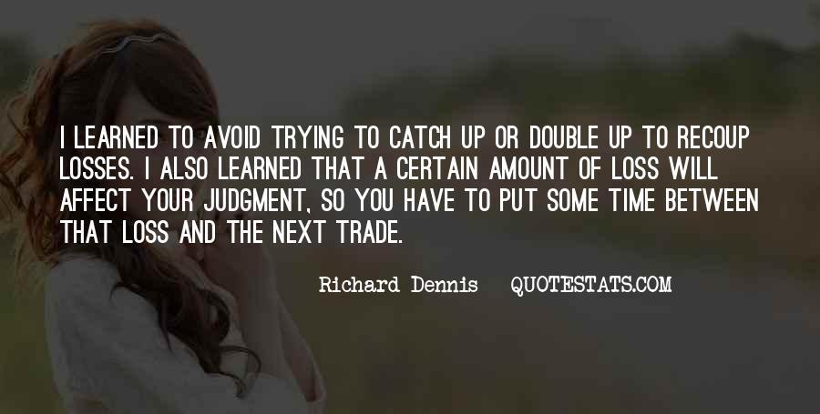 Richard Dennis Quotes #785436