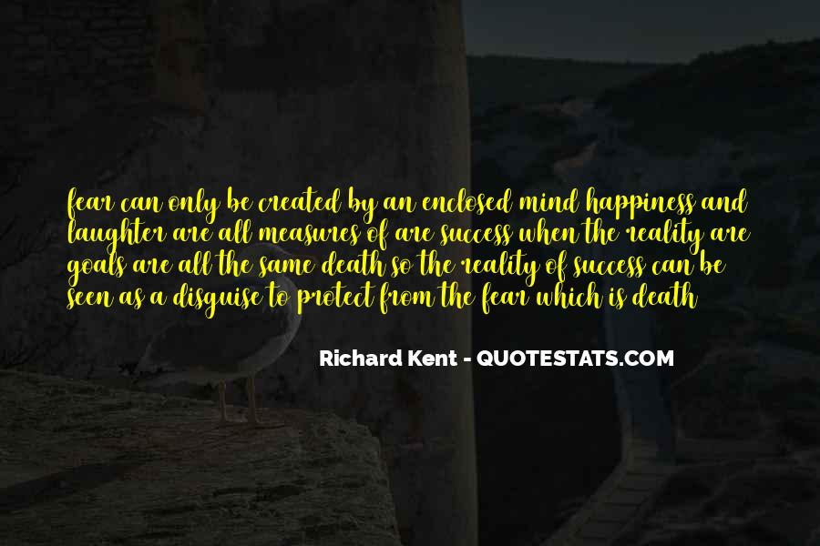 Richard Kent Quotes #817057