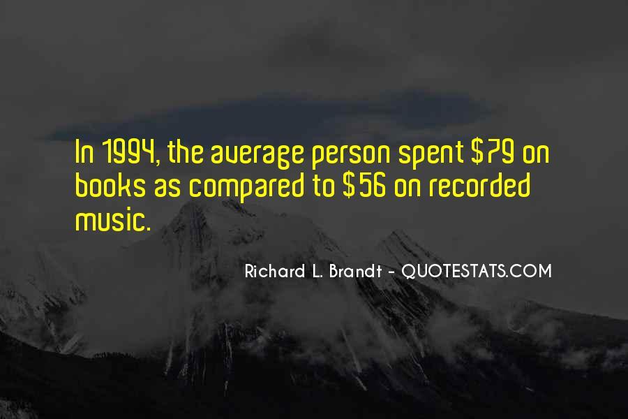 Richard L. Brandt Quotes #1054061