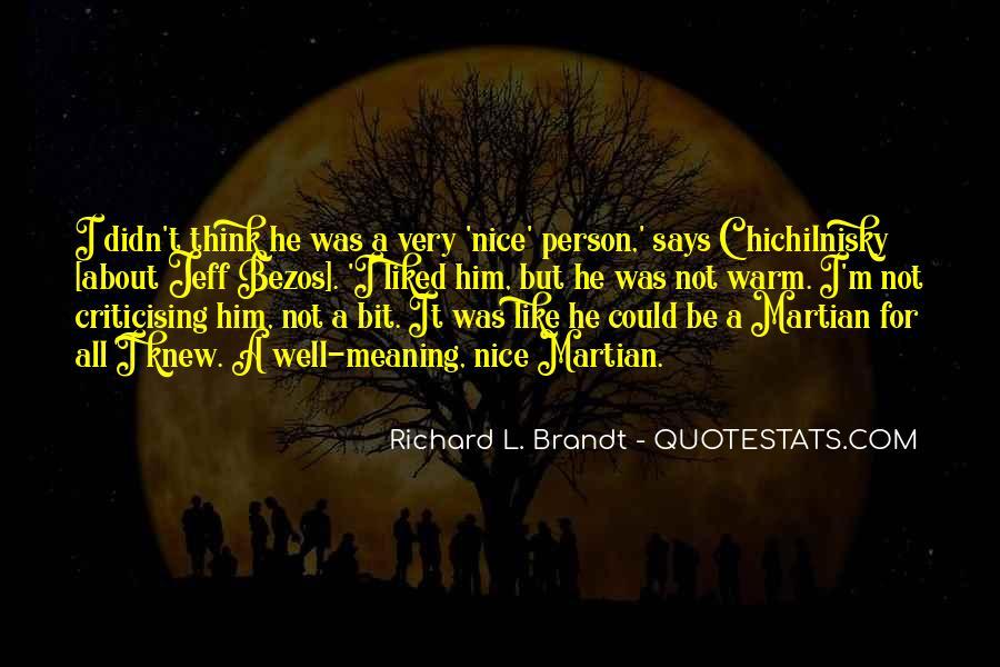 Richard L. Brandt Quotes #1714729