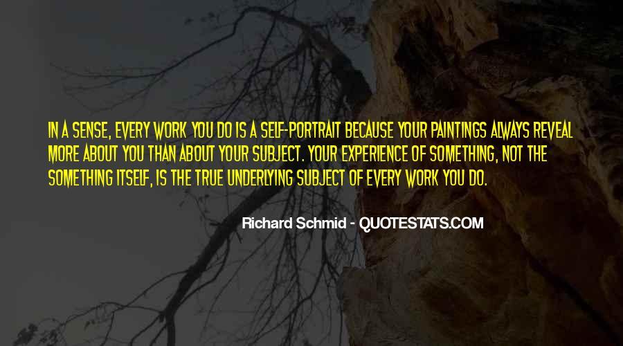 Richard Schmid Quotes #1150663