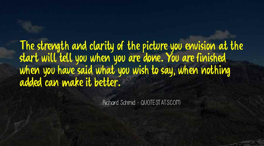 Richard Schmid Quotes #1161883