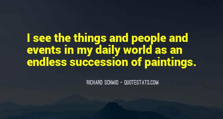 Richard Schmid Quotes #1490463