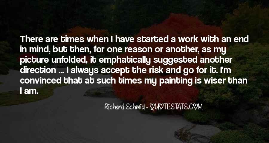 Richard Schmid Quotes #1813126