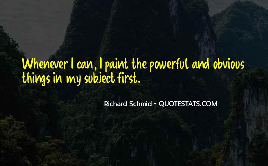 Richard Schmid Quotes #1839087