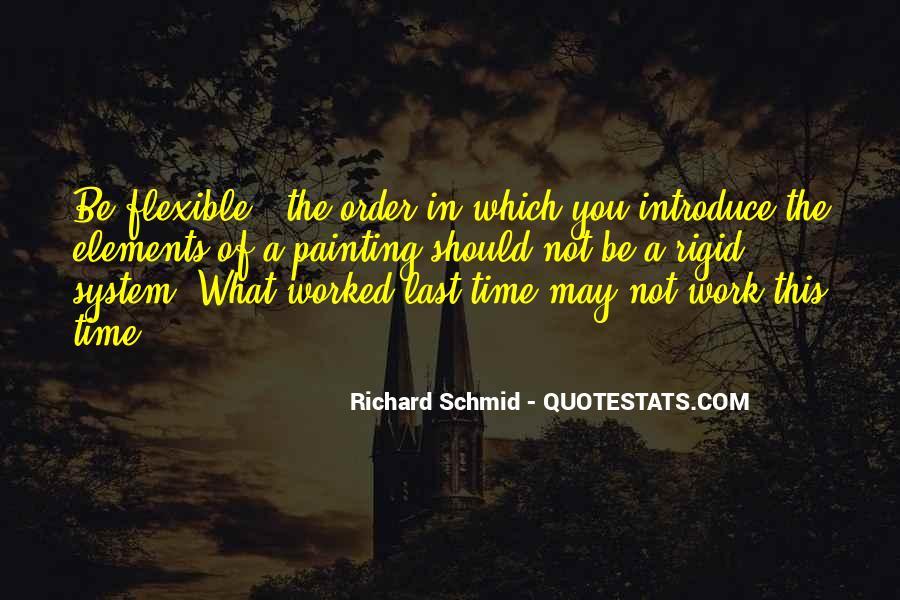 Richard Schmid Quotes #507669
