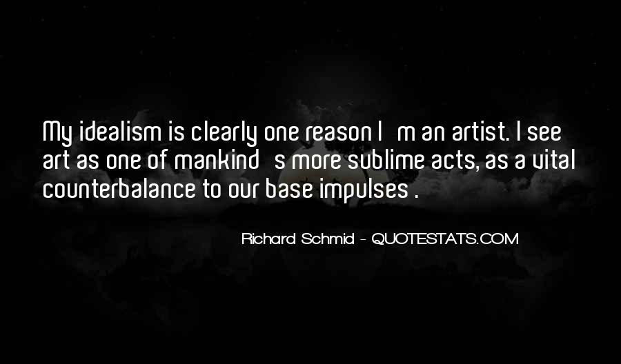 Richard Schmid Quotes #668954