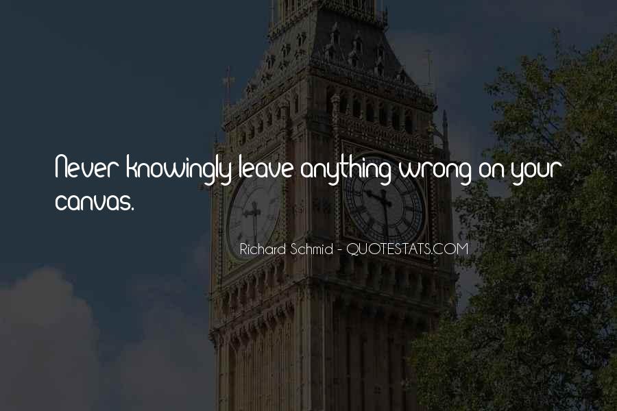 Richard Schmid Quotes #957050