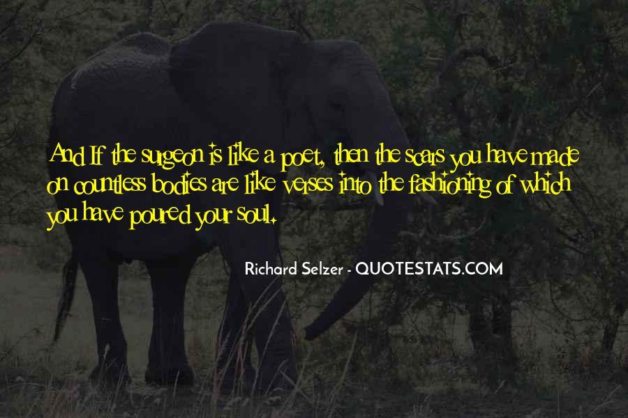 Richard Selzer Quotes #1137509