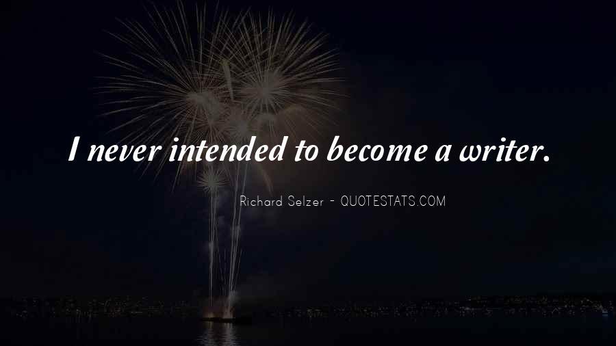 Richard Selzer Quotes #1549160
