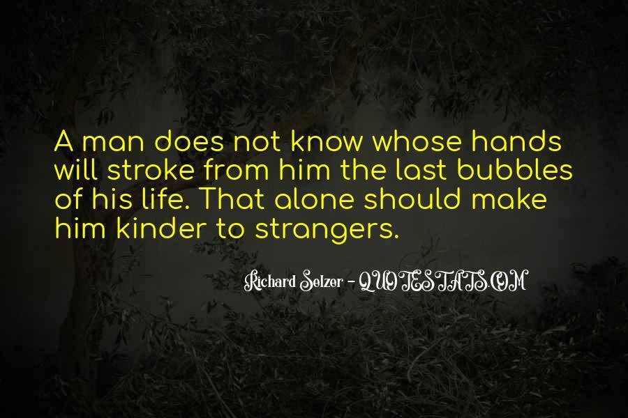 Richard Selzer Quotes #1594311