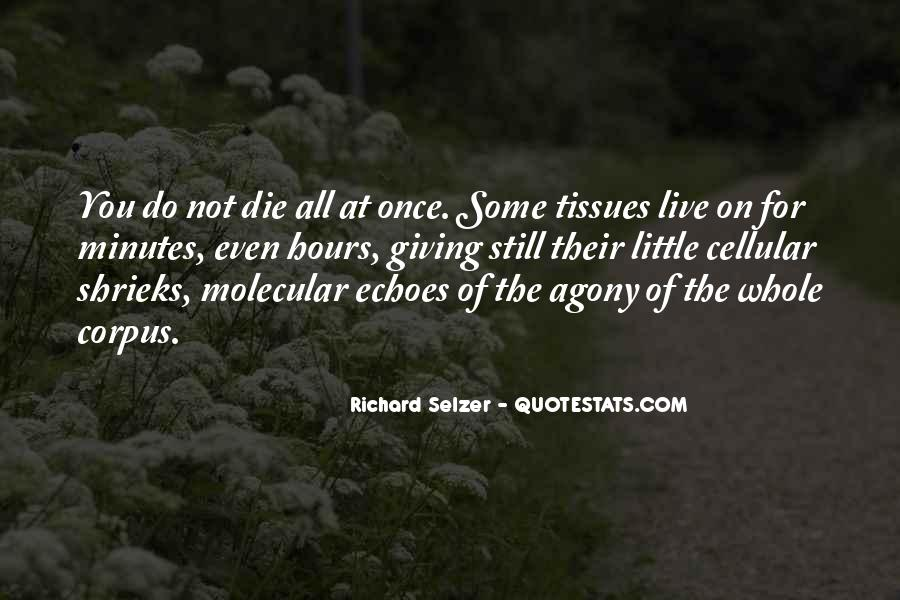 Richard Selzer Quotes #710064