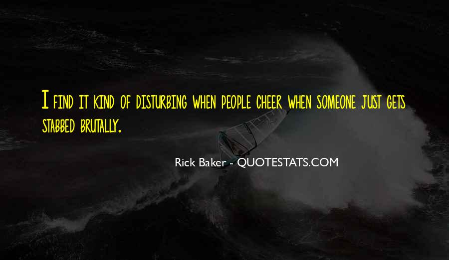 Rick Baker Quotes #160012