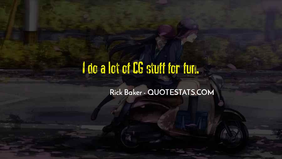 Rick Baker Quotes #390988