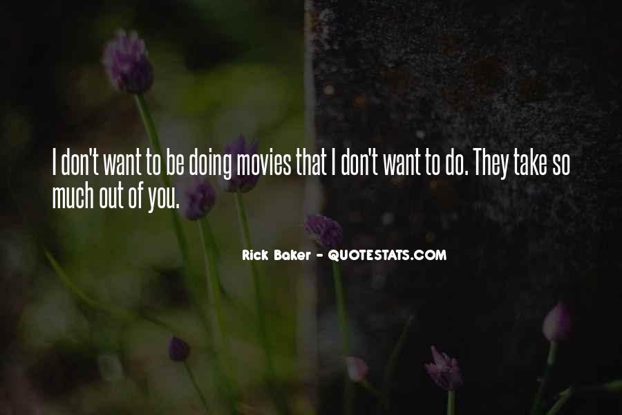 Rick Baker Quotes #688229