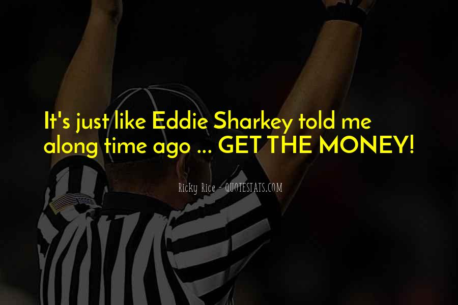 Ricky Rice Quotes #603990