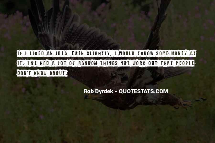 Rob Dyrdek Quotes #1268132