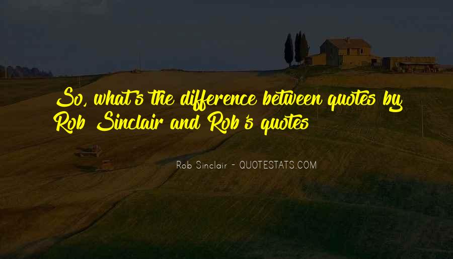 Rob Sinclair Quotes #877565