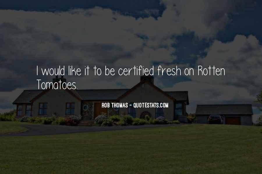 Rob Thomas Quotes #1020393