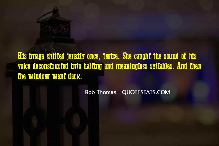 Rob Thomas Quotes #1696638