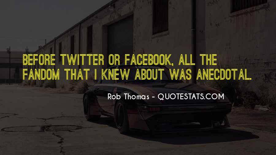 Rob Thomas Quotes #1721400