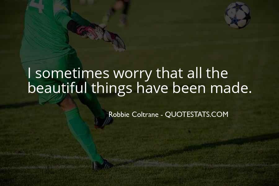 Robbie Coltrane Quotes #1143569