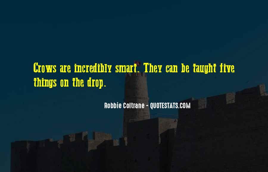 Robbie Coltrane Quotes #1243064