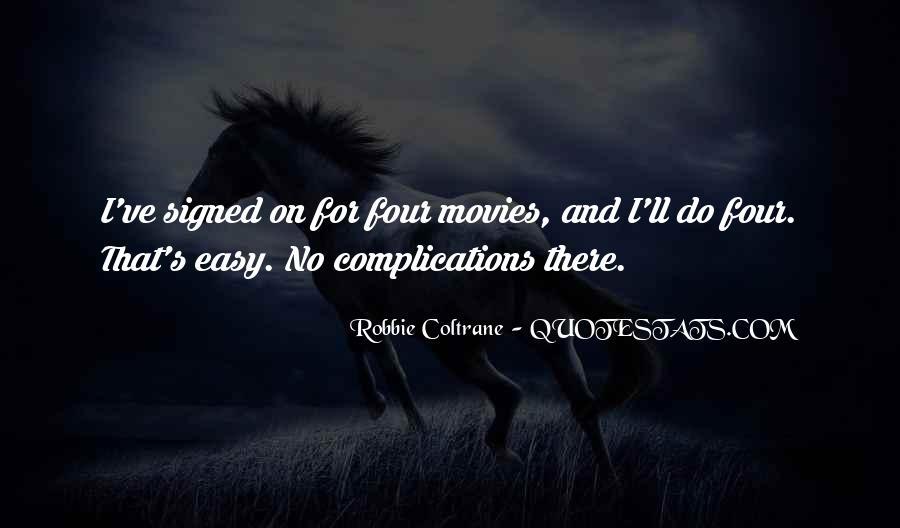 Robbie Coltrane Quotes #1525775
