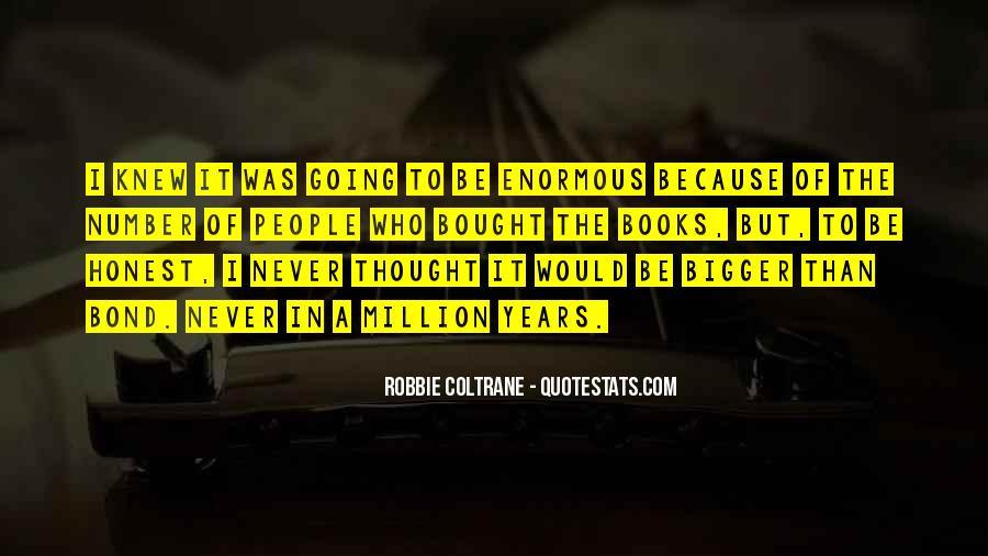 Robbie Coltrane Quotes #1838358